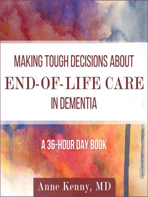 cover image of Making Tough Decisions about End-of-Life Care in Dementia