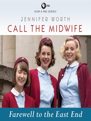 cover image of Call the Midwife--Farewell to the East End