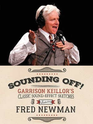 cover image of Sounding Off! Garrison Keillor's Classic Sound Effect Sketches featuring Fred Newman