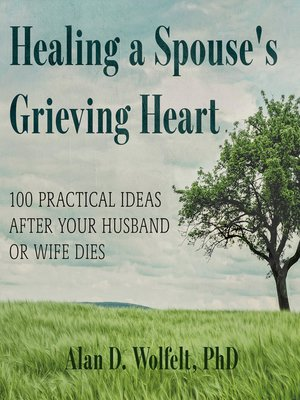 cover image of Healing a Spouse's Grieving Heart