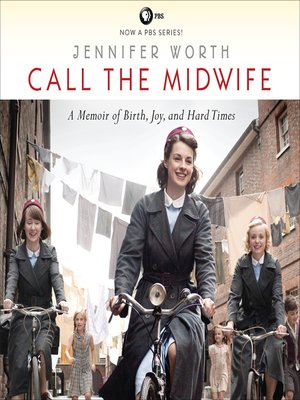 cover image of Call the Midwife--A Memoir of Birth, Joy, and Hard Times