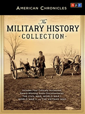 cover image of NPR American Chronicles--The Military History Collection