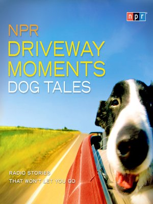 cover image of NPR Driveway Moments Dog Tales