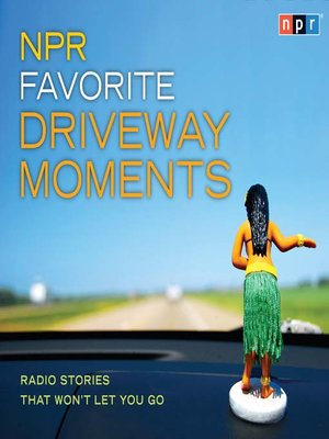 cover image of NPR Favorite Driveway Moments