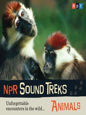 cover image of NPR Sound Treks--Animals