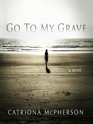 cover image of Go to My Grave