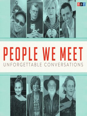 cover image of People We Meet--Unforgettable Conversations