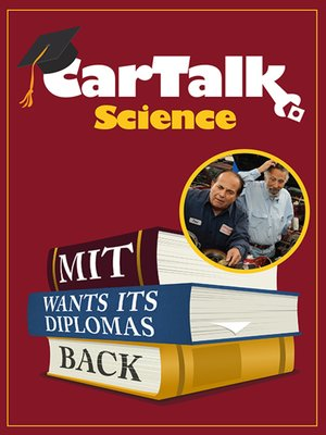 cover image of Car Talk Science--MIT Wants Its Diplomas Back