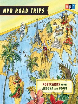 cover image of NPR Road Trips--Postcards from Around the Globe