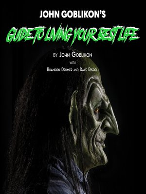 cover image of John Goblikon's Guide to Living Your Best Life