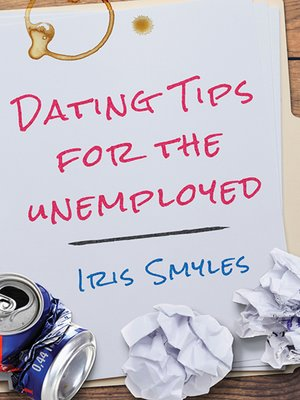 Dating Tips for the Unemployed and Unsuccessful