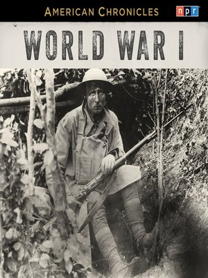 cover image of NPR American Chronicles--World War I
