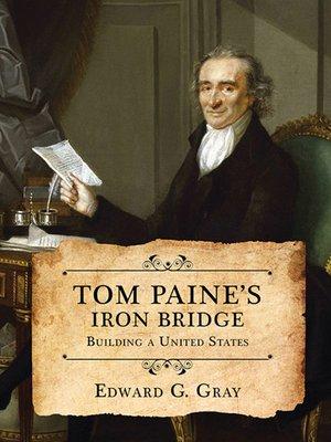 cover image of Tom Paine's Iron Bridge
