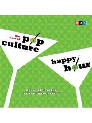 cover image of NPR the Best of Pop Culture Happy Hour