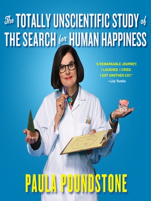 cover image of The Totally Unscientific Study of the Search for Human Happiness