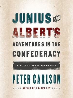 cover image of Junius and Albert's Adventures in the Confederacy