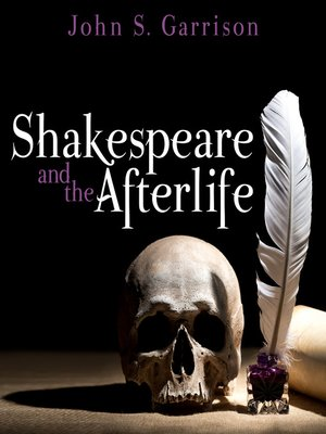 cover image of Shakespeare and the Afterlife