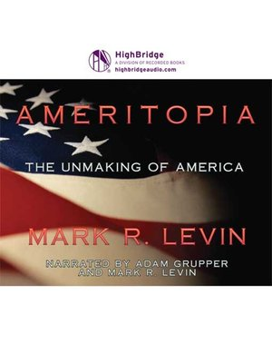 cover image of Ameritopia: The Unmaking of America