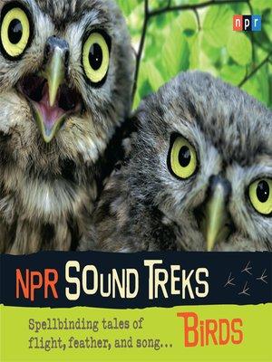 cover image of NPR Sound Treks--Birds