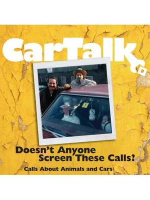 cover image of Car Talk: Doesn't Anyone Screen These Calls?