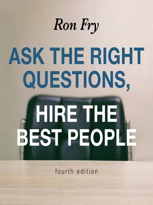 cover image of Ask the Right Questions, Hire the Best People
