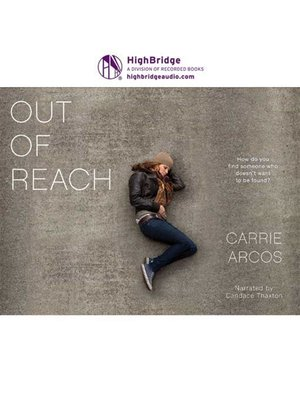 Out Of Reach By Carrie Arcos Overdrive Rakuten Overdrive Ebooks