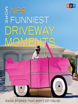 cover image of NPR More Funniest Driveway Moments