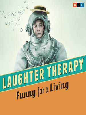 cover image of NPR Laughter Therapy--Funny for a Living