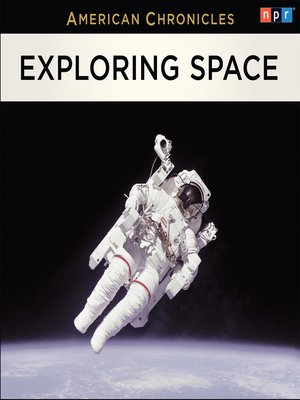 cover image of NPR American Chronicles--Exploring Space
