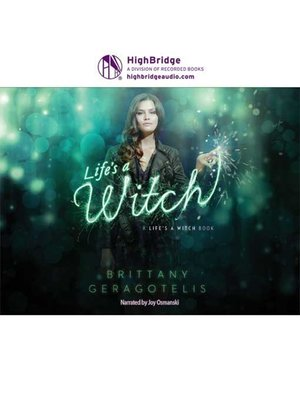Life's a Witch by Brittany Geragotelis · OverDrive (Rakuten