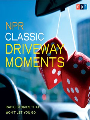 cover image of NPR Classic Driveway Moments