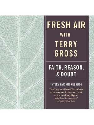 cover image of Fresh Air--Faith, Reason and Doubt