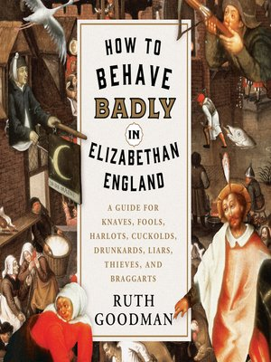 cover image of How to Behave Badly in Elizabethan England
