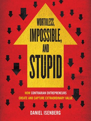 cover image of Worthless, Impossible, and Stupid