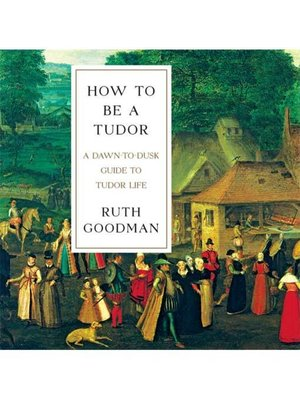 cover image of How to Be a Tudor