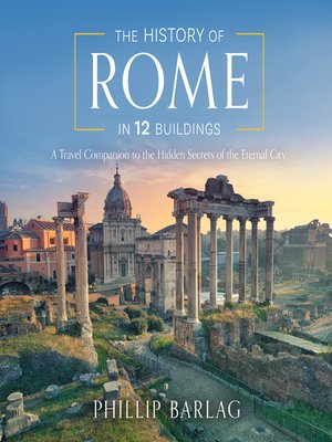 cover image of The History of Rome in 12 Buildings