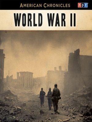 cover image of NPR American Chronicles--World War II