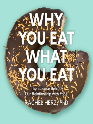 cover image of Why You Eat What You Eat