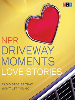 cover image of NPR Driveway Moments Love Stories