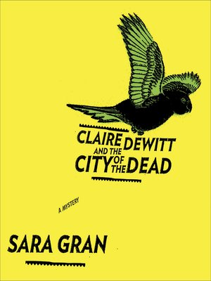 cover image of Claire DeWitt and the City of the Dead