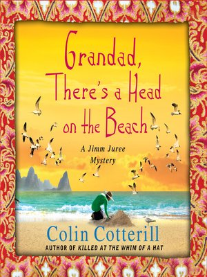 cover image of Grandad, There's a Head on the Beach