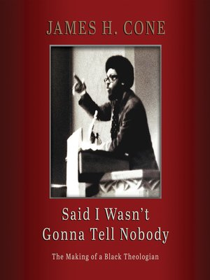 cover image of Said I Wasn't Gonna Tell Nobody