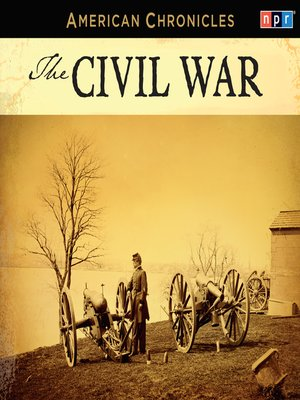 cover image of NPR American Chronicles--The Civil War