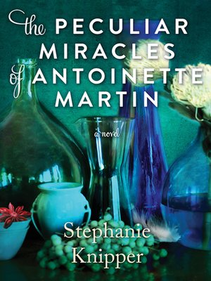 cover image of The Peculiar Miracles of Antoinette Martin