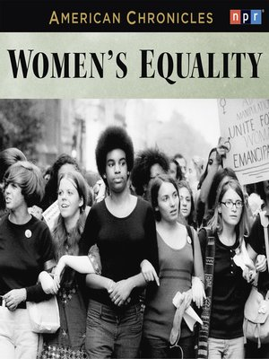 cover image of NPR American Chronicles--Women's Equality