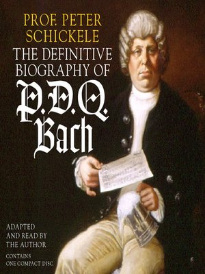 cover image of The Definitive Biography of P.D.Q. Bach