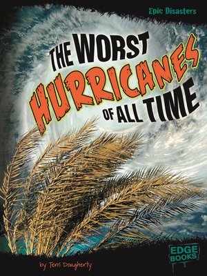 cover image of The Worst Hurricanes of All Time