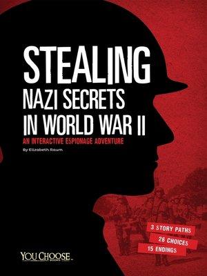 cover image of Stealing Nazi Secrets in World War II