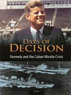cover image of Kennedy and the Cuban Missile Crisis