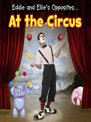 cover image of Eddie and Ellie's Opposites at the Circus